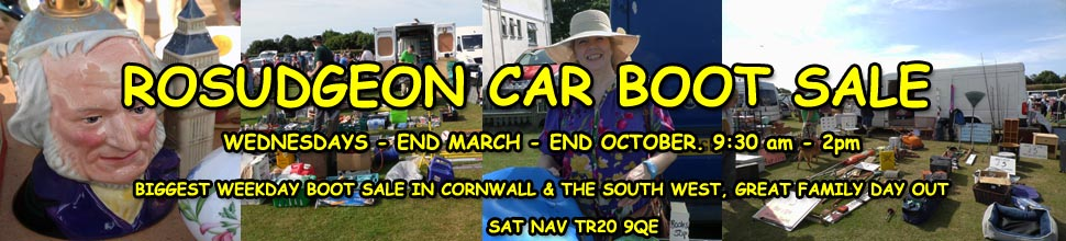 ROSUDGEON BOOT SALE< GREAT FAMILY DAY OUT< WEDNESDAYS END MARCH TO END OCTOBER